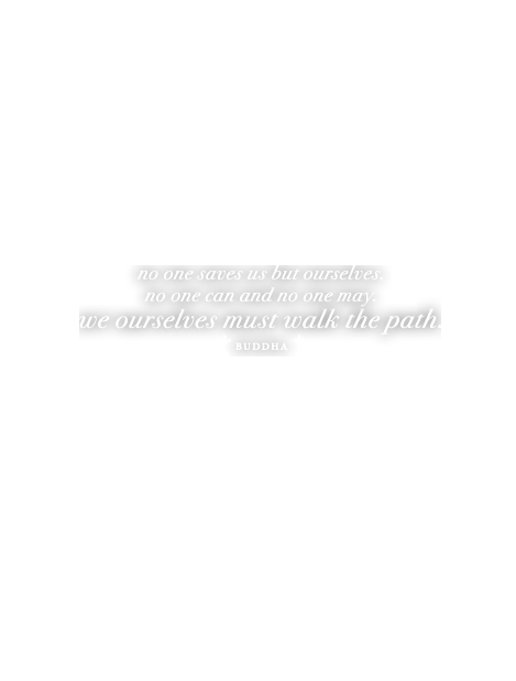 No one saves us but ourselves. No one can and no one may. We ourselves must walk the path.